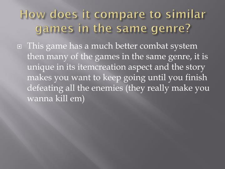 How does it compare to similar games in the same genre?
