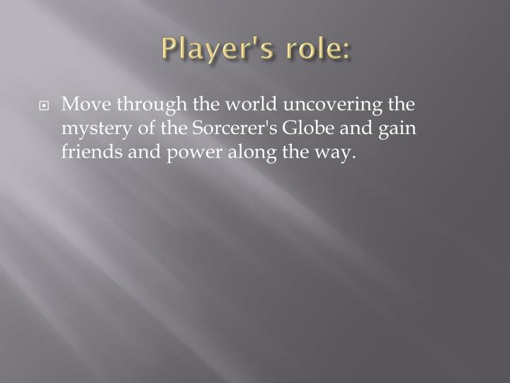 Player's role: