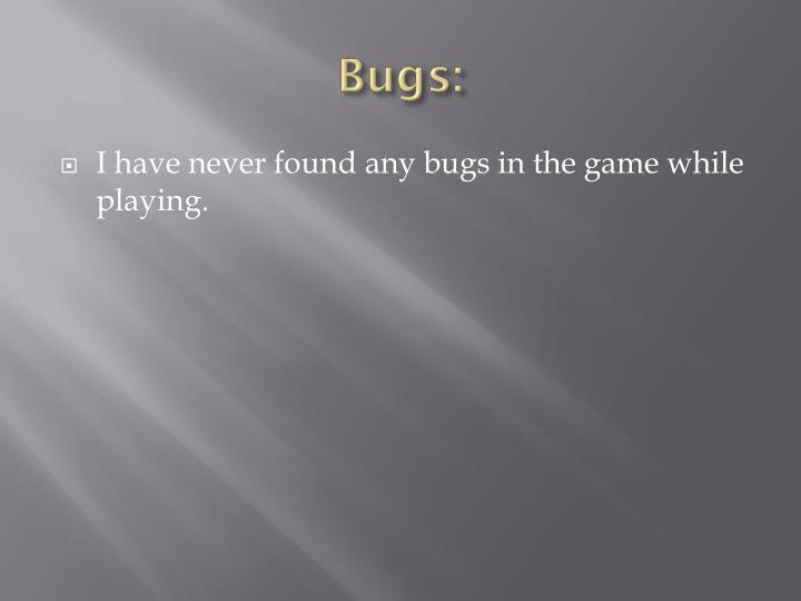Bugs: