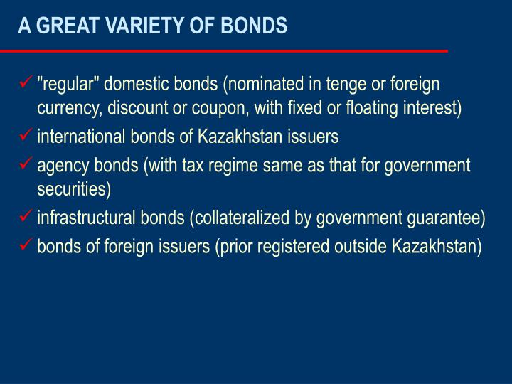 A GREAT VARIETY OF BONDS