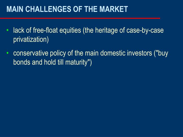 MAIN CHALLENGES OF THE MARKET