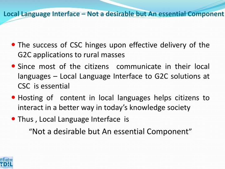 Local Language Interface – Not a desirable but An essential Component