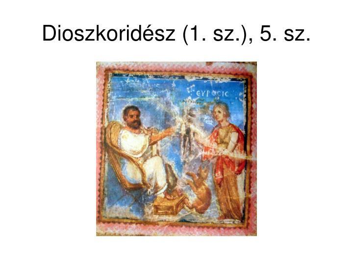Dioszkoridész (1. sz.), 5. sz.