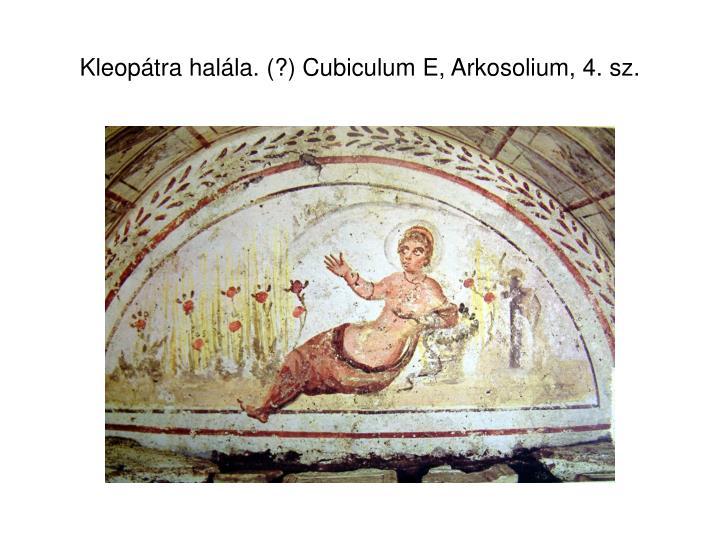 Kleopátra halála. (?) Cubiculum E, Arkosolium, 4. sz.