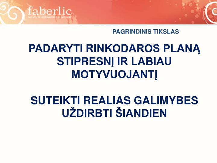 PAGRINDINIS TIKSLAS