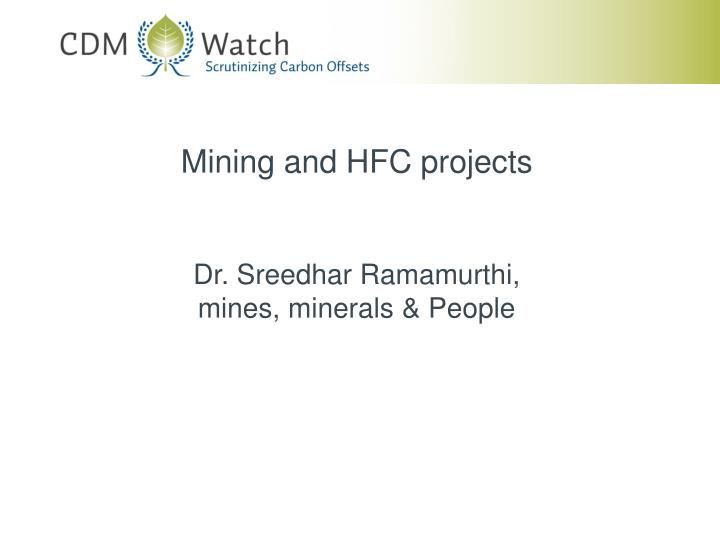 Mining and HFC projects