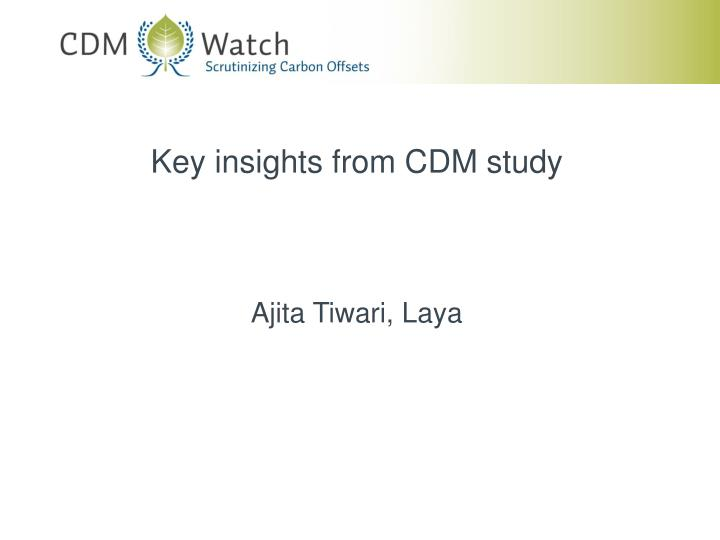 Key insights from CDM study
