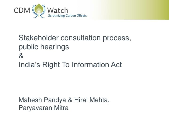 Stakeholder consultation process, public hearings