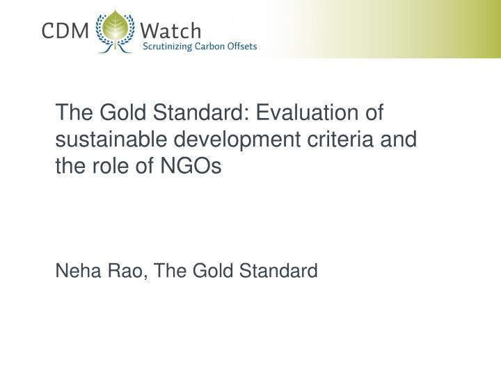 The Gold Standard: Evaluation of sustainable development criteria and the role of NGOs