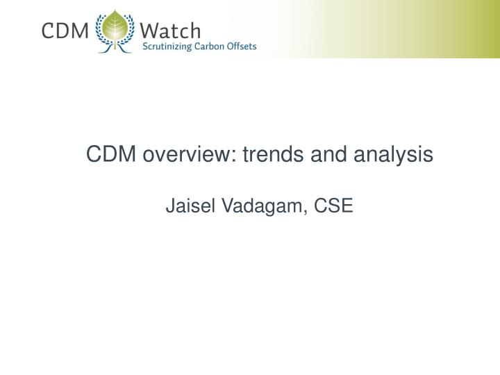 CDM overview: trends and analysis