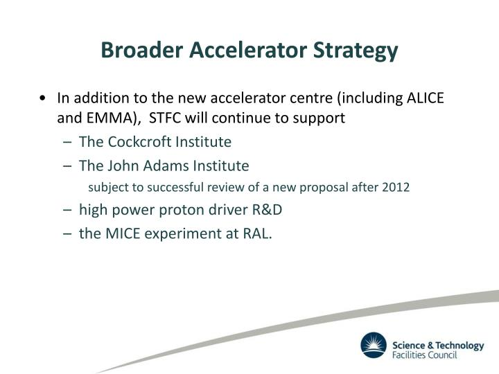 Broader Accelerator Strategy