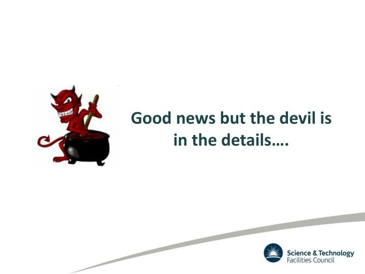 Good news but the devil is in the details….