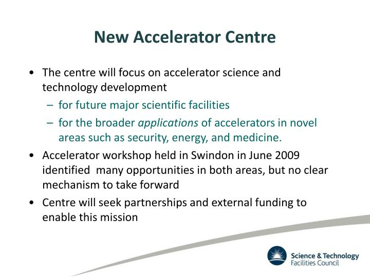 New Accelerator Centre