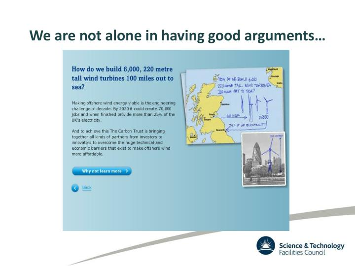 We are not alone in having good arguments…