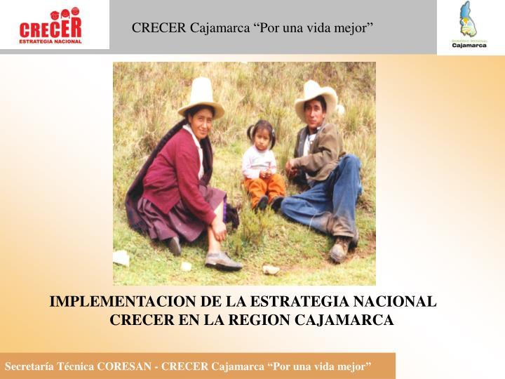 IMPLEMENTACION DE LA ESTRATEGIA NACIONAL CRECER EN LA REGION CAJAMARCA