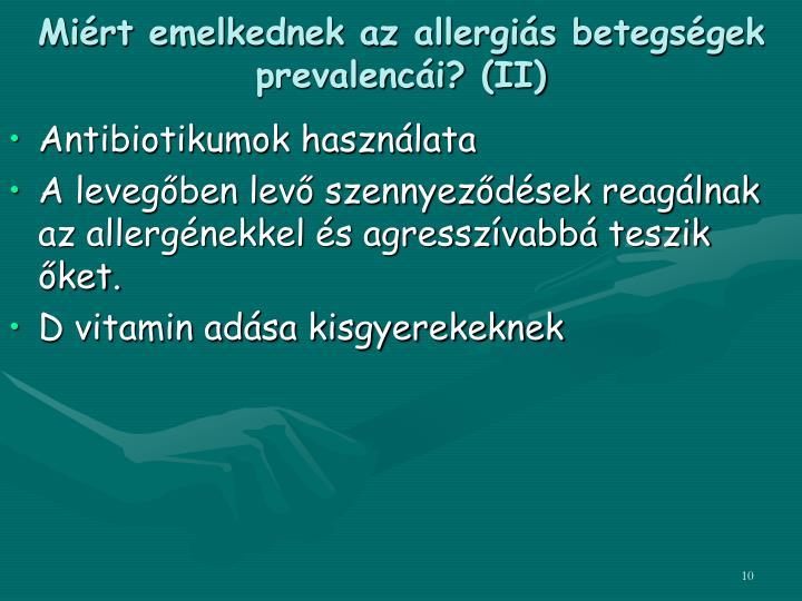 Miért emelkednek az allergiás betegségek prevalencái? (II)