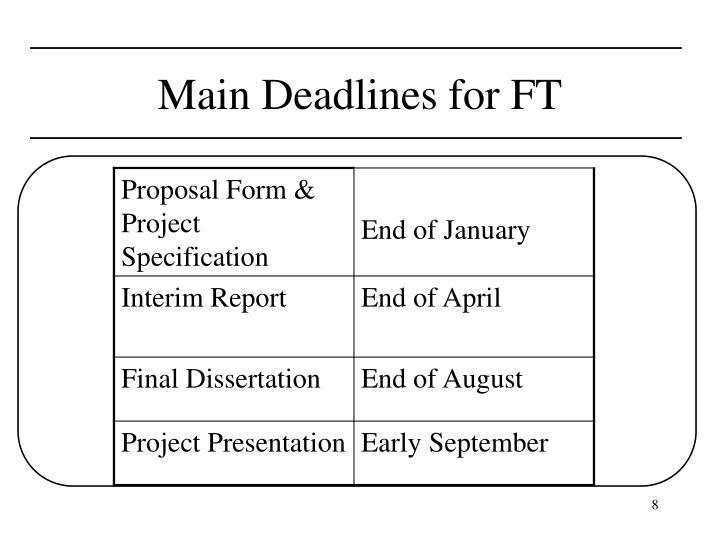 Main Deadlines for FT