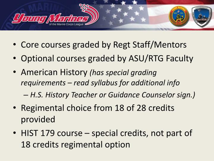 Core courses graded by Regt Staff/Mentors