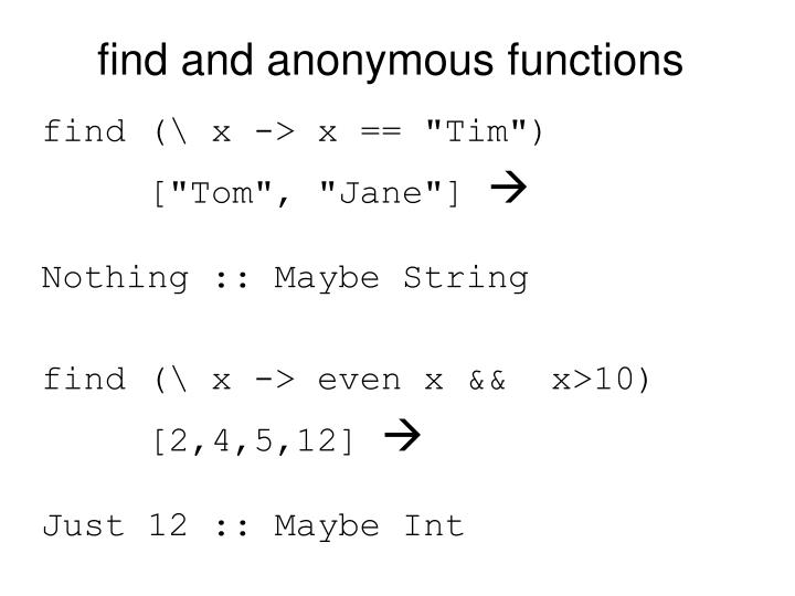 find and anonymous functions