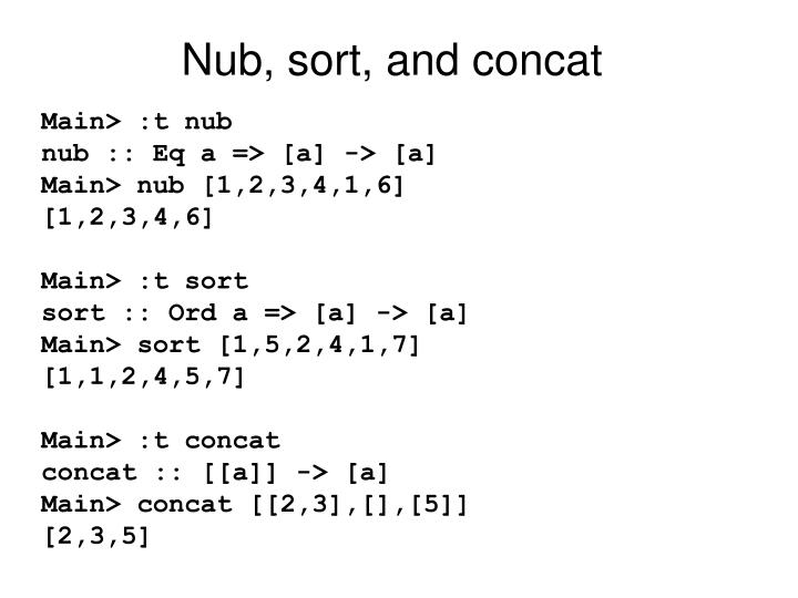 Nub, sort, and concat