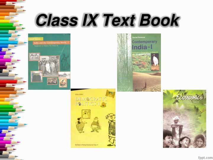 Class IX Text Book