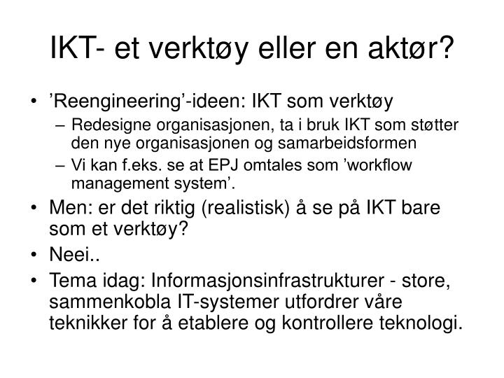 IKT- et verktøy eller en aktør?