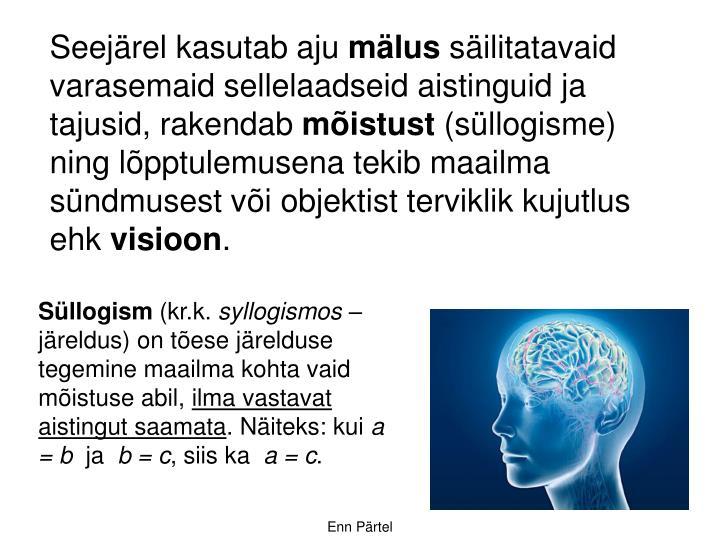 Seejärel kasutab aju