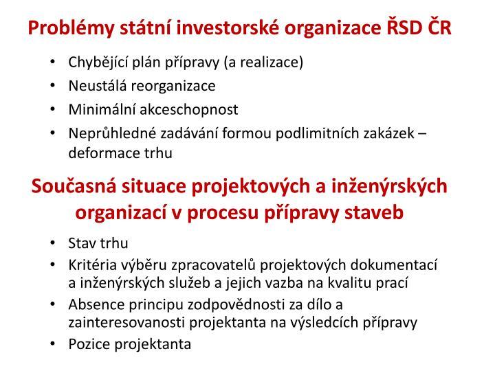 Problémy státní investorské organizace ŘSD ČR