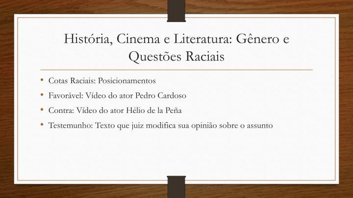 História, Cinema e Literatura: Gênero e Questões Raciais