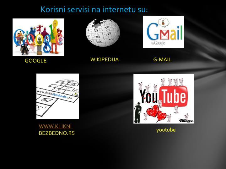 Korisni servisi na internetu su: