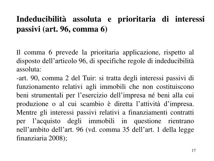 Indeducibilità assoluta e prioritaria di interessi passivi (art. 96, comma 6)