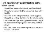 i will now finish by quickly looking at the life of daniel