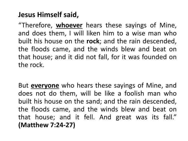 Jesus Himself said,
