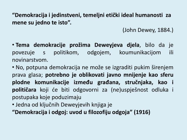 """""""Demokracija i jedinstveni, temeljni etički ideal humanosti  za mene su jedno te isto""""."""