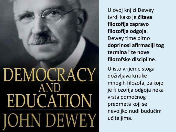 U ovoj knjizi Dewey tvrdi kako je