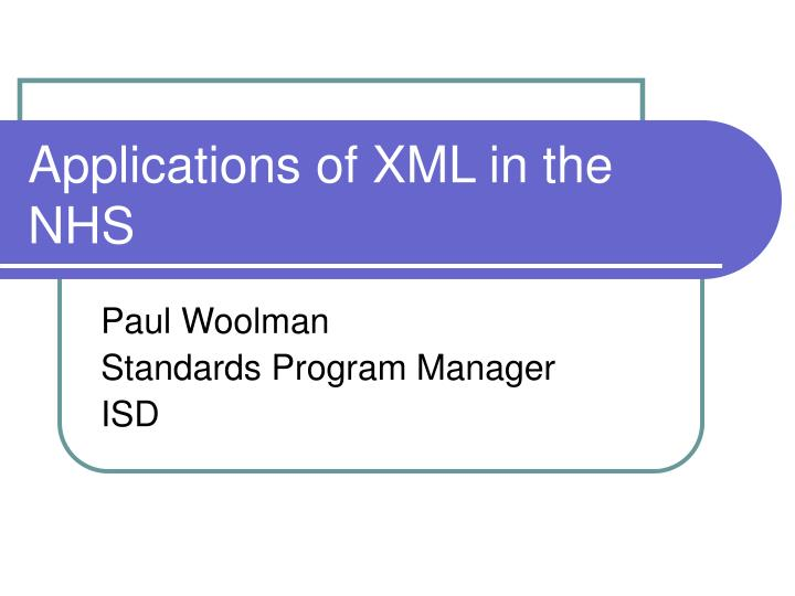 Applications of XML in the NHS