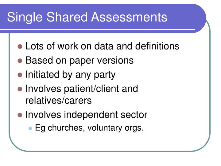 Single Shared Assessments