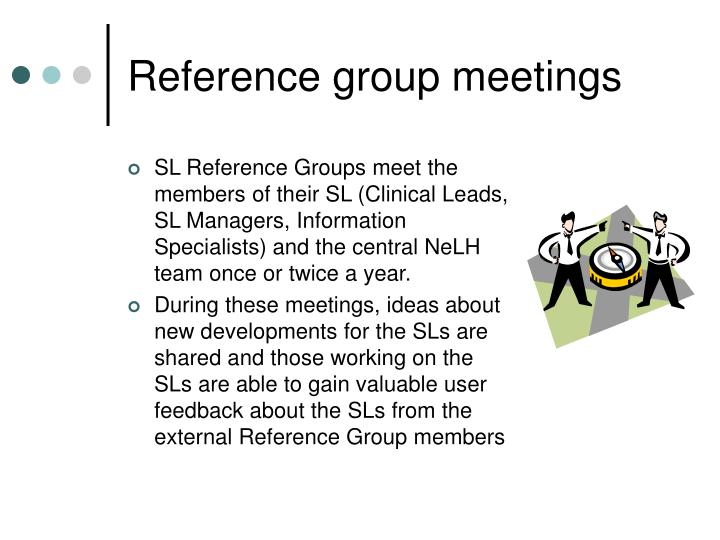 Reference group meetings
