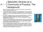 specialist libraries as a community of practice the background3