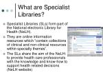 what are specialist libraries