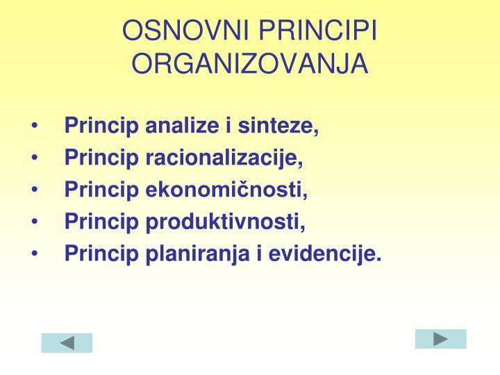 OSNOVNI PRINCIPI ORGANIZOVANJA