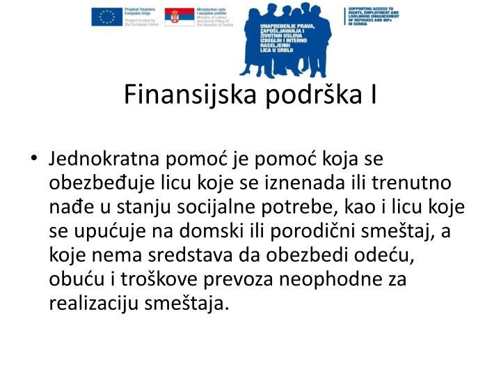 Finansijska podrška I