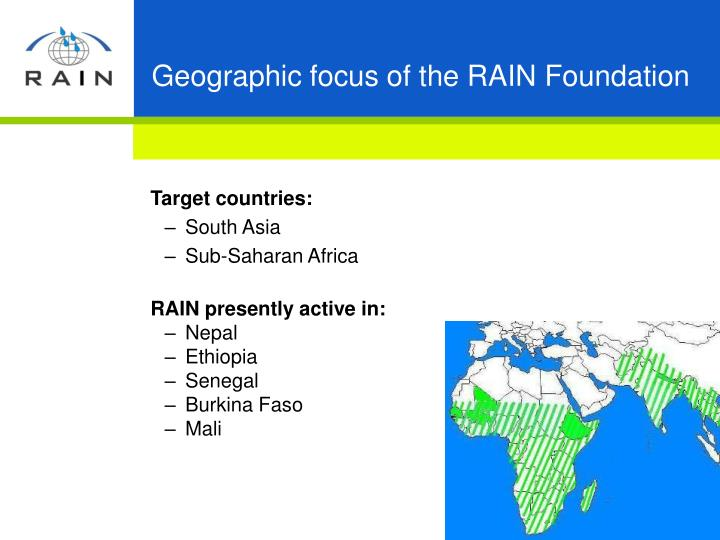Geographic focus of the RAIN Foundation