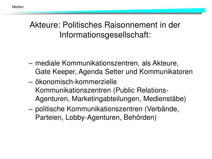 mediale Kommunikationszentren, als Akteure, Gate Keeper, Agenda Setter und Kommunikatoren