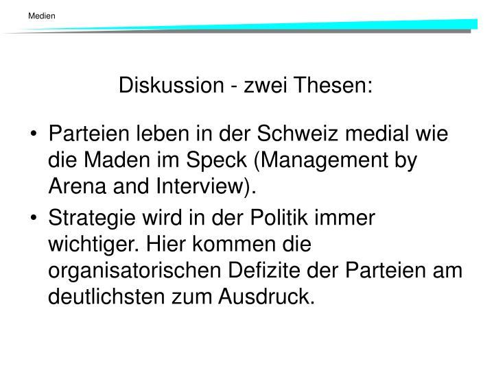 Parteien leben in der Schweiz medial wie die Maden im Speck (Management by Arena and Interview).