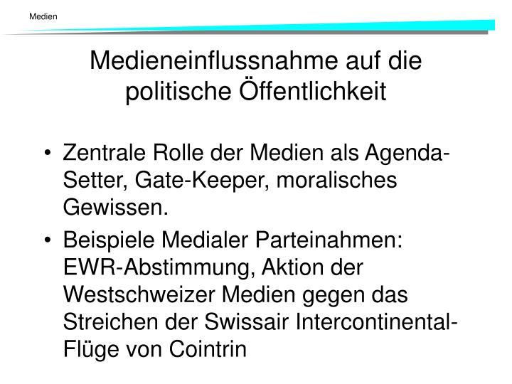 Zentrale Rolle der Medien als Agenda-Setter, Gate-Keeper, moralisches Gewissen.