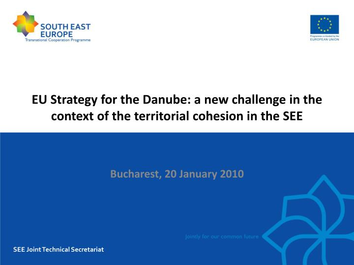 Eu strategy for the danube a new chall e nge in the context of the territorial cohesion in the see