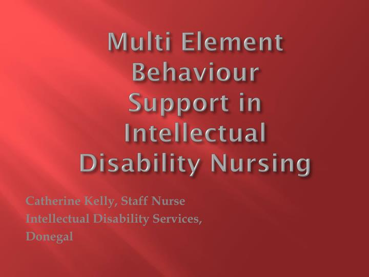 Multi element behaviour support in intellectual disability nursing