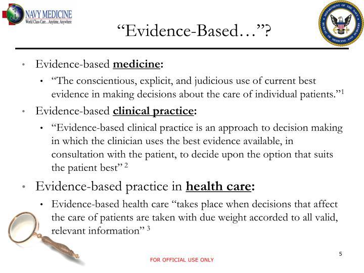 """Evidence-Based…""?"