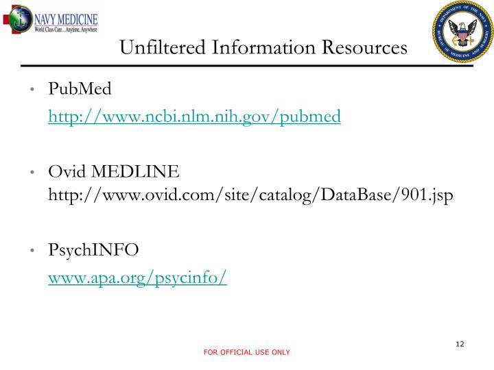 Unfiltered Information Resources